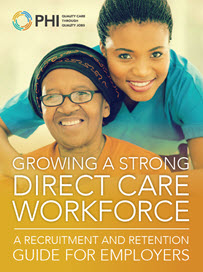 Growing a Strong Direct Care Workforce: A Recruitment and Retention Guide for Employers