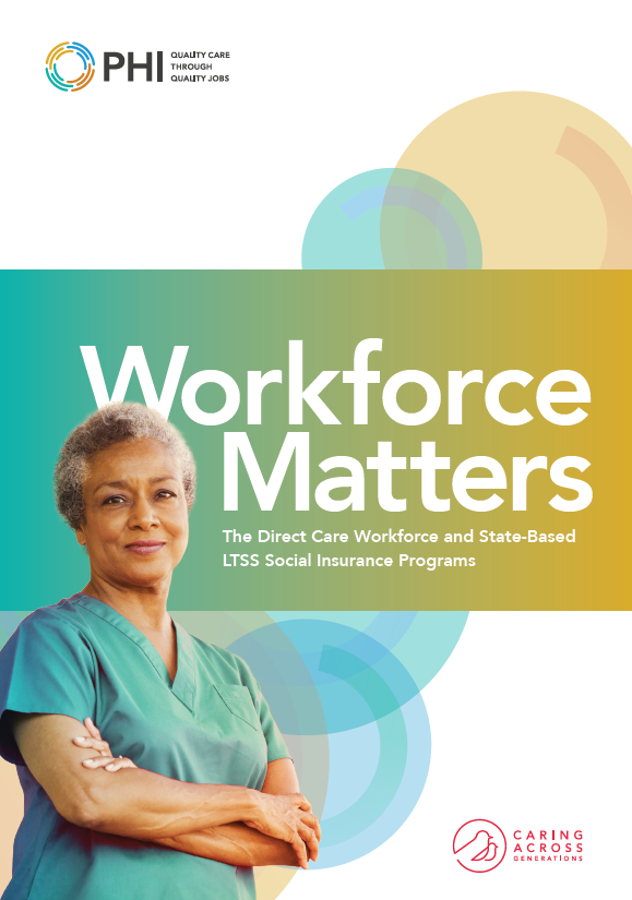 Workforce Matters: The Direct Care Workforce and State-Based LTSS Social Insurance Programs