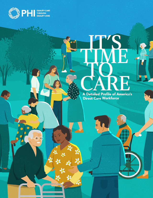 It's Time to Care: A Detailed Profile of America's Direct Care Workforce