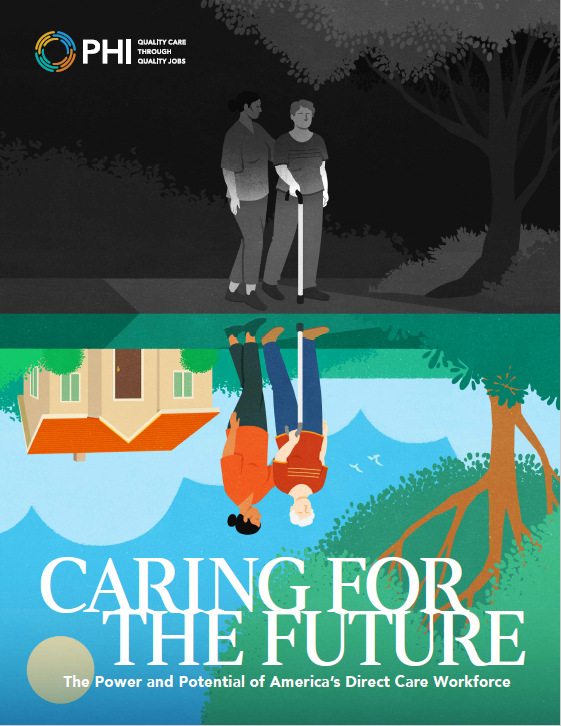 Caring for the Future: The Power and Potential of America's Direct Care Workforce